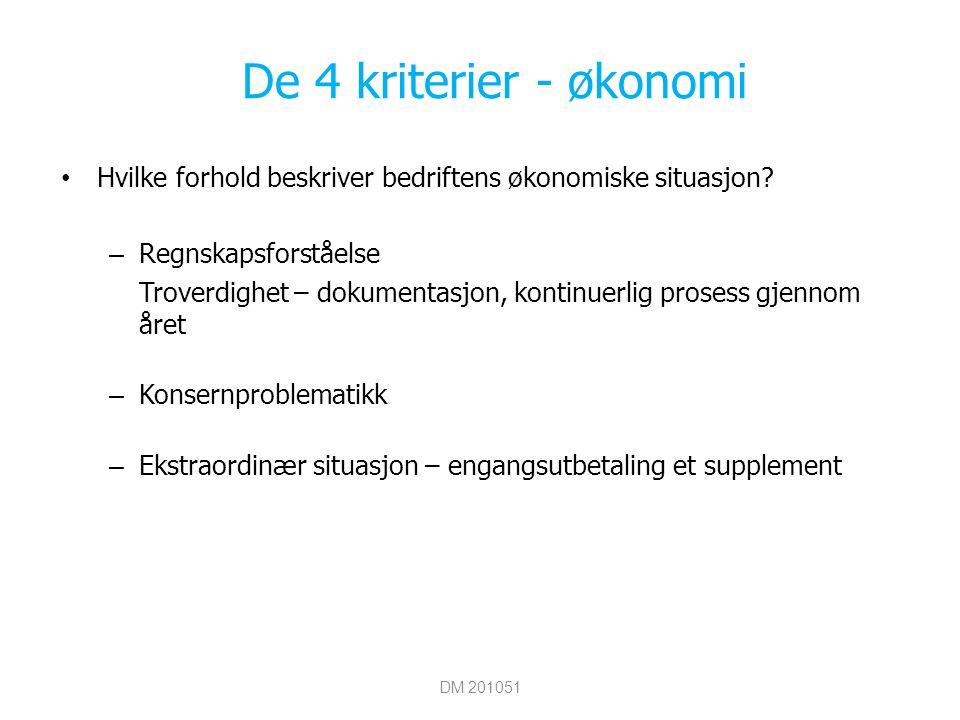 De 4 kriterier - økonomi Hvilke forhold beskriver bedriftens økonomiske situasjon.