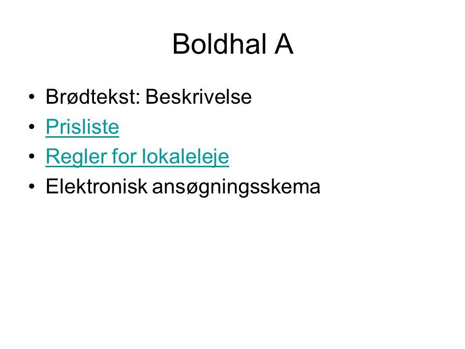 Boldhal A Brødtekst: Beskrivelse Prisliste Regler for lokaleleje Elektronisk ansøgningsskema