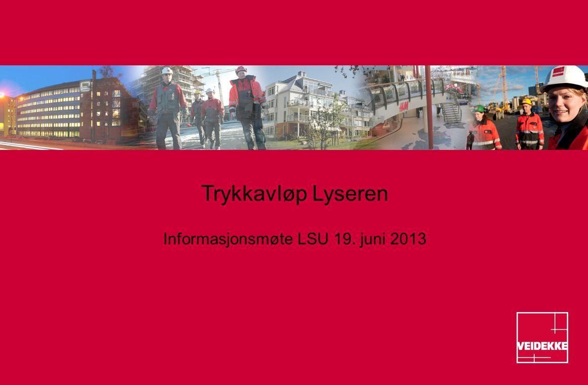 Trykkavløp Lyseren Informasjonsmøte LSU 19. juni 2013