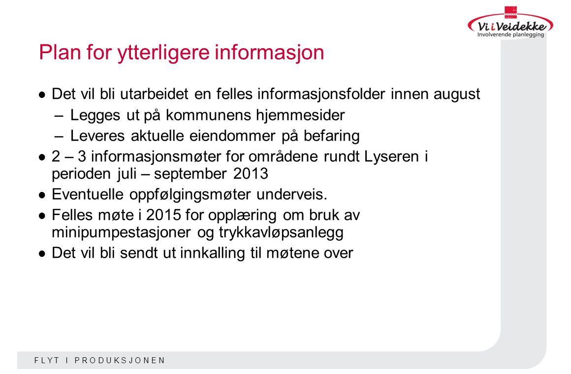 F L Y T I P R O D U K S J O N E N Plan for ytterligere informasjon Det vil bli utarbeidet en felles informasjonsfolder innen august –Legges ut på komm