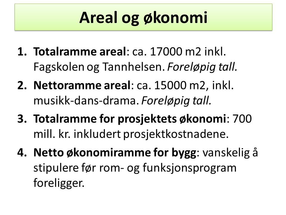 Areal og økonomi 1.Totalramme areal: ca. 17000 m2 inkl.