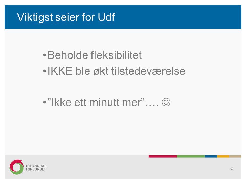 """Viktigst seier for Udf Beholde fleksibilitet IKKE ble økt tilstedeværelse """"Ikke ett minutt mer""""…. s3"""