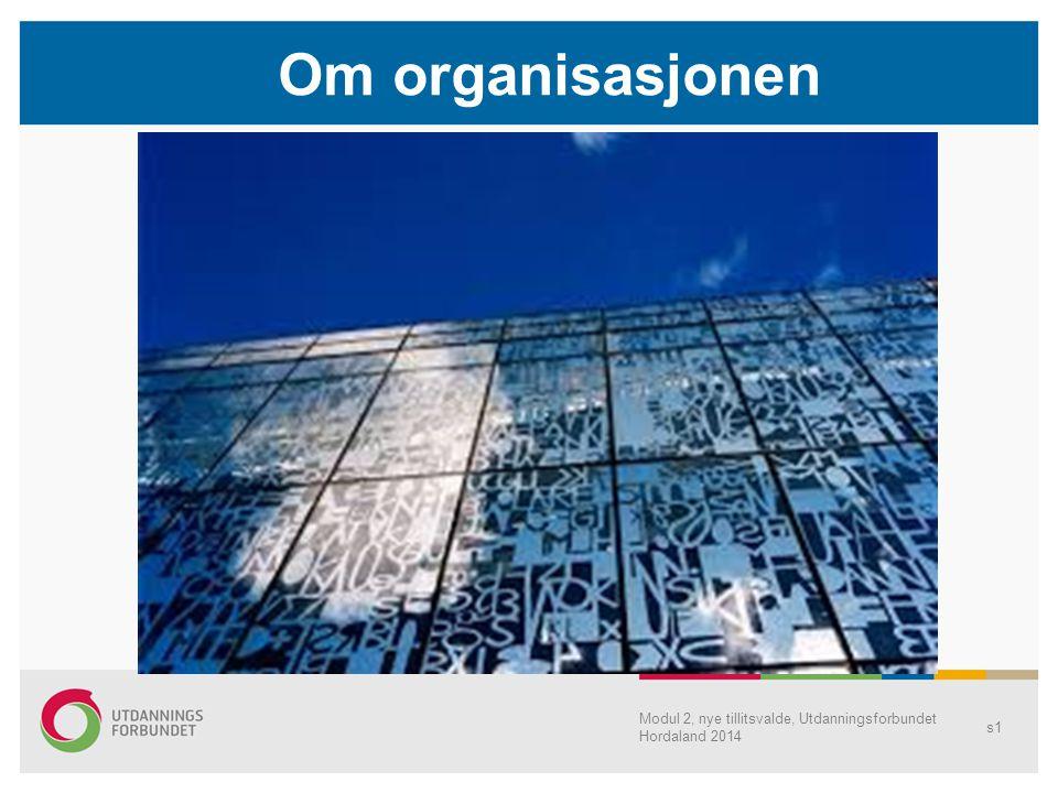 Om organisasjonen Modul 2, nye tillitsvalde, Utdanningsforbundet Hordaland 2014 s1