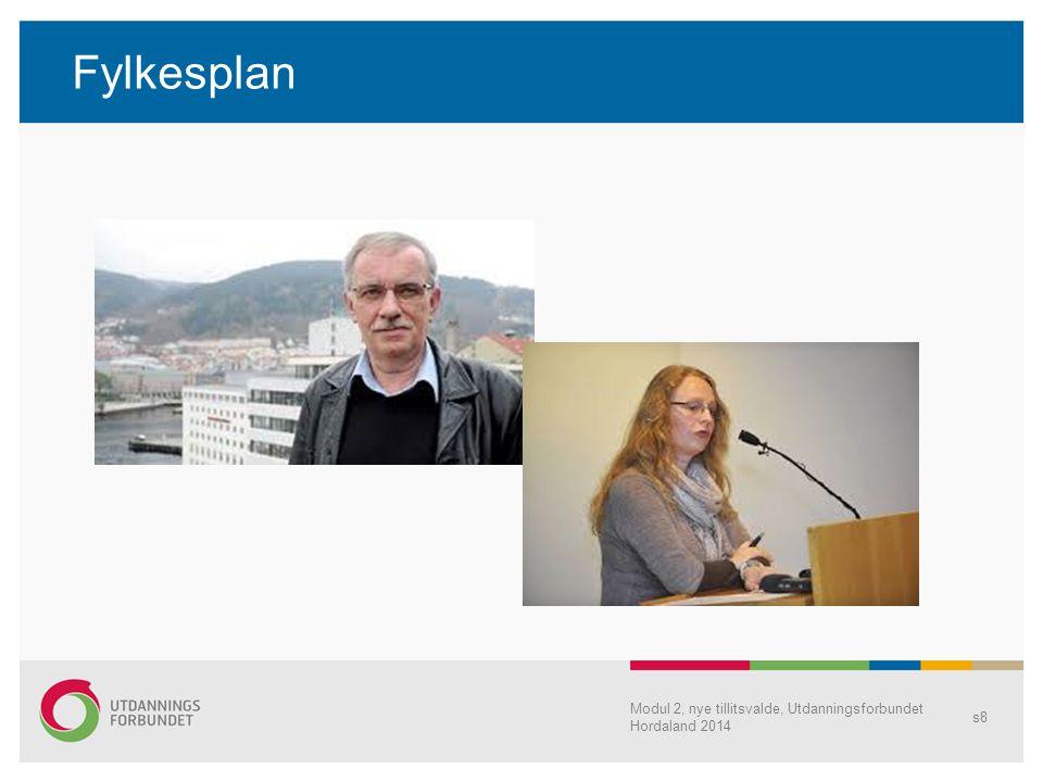 Arbeidsplassnivå Mer om dette på Modul 3 i oktober Modul 2, nye tillitsvalde, Utdanningsforbundet Hordaland 2014 s19