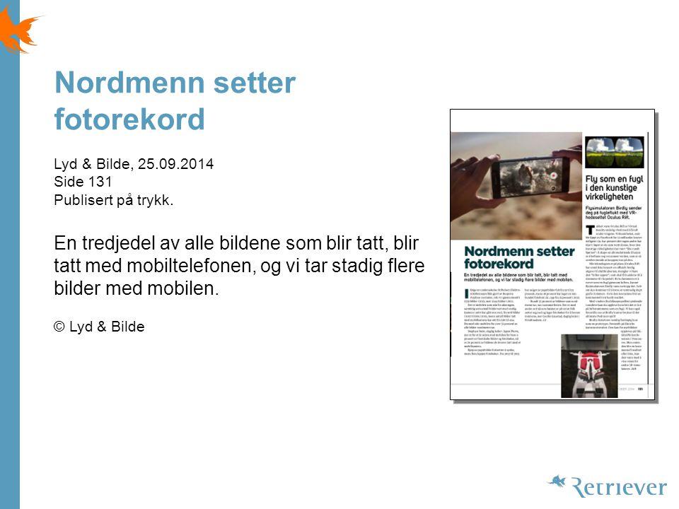 Nordmenn setter fotorekord Lyd & Bilde, 25.09.2014 Side 131 Publisert på trykk.