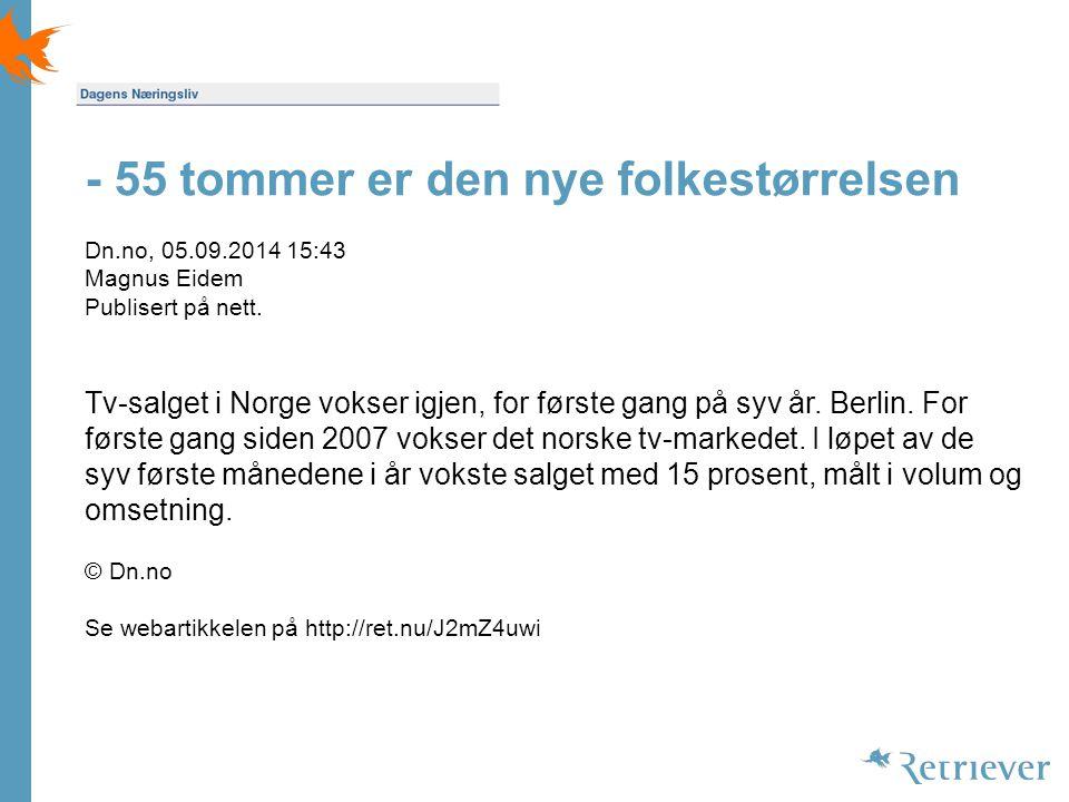 - 55 tommer er den nye folkestørrelsen Dn.no, 05.09.2014 15:43 Magnus Eidem Publisert på nett.