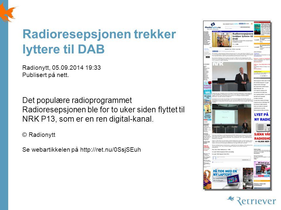 Radioresepsjonen trekker lyttere til DAB Radionytt, 05.09.2014 19:33 Publisert på nett.