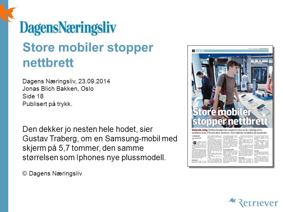 Store mobiler stopper nettbrett Dagens Næringsliv, 23.09.2014 Jonas Blich Bakken, Oslo Side 18 Publisert på trykk.