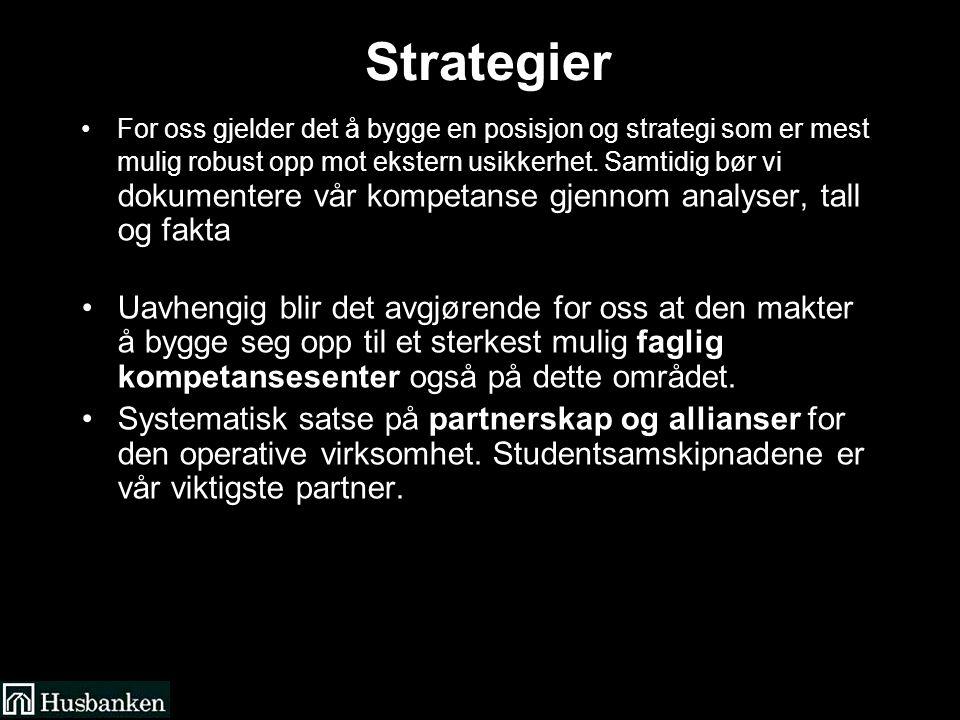 Strategier For oss gjelder det å bygge en posisjon og strategi som er mest mulig robust opp mot ekstern usikkerhet.