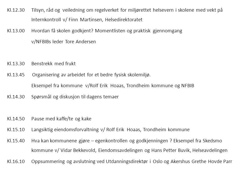 Kl.12.30Tilsyn, råd og veiledning om regelverket for miljørettet helsevern i skolene med vekt på Internkontroll v/ Finn Martinsen, Helsedirektoratet K