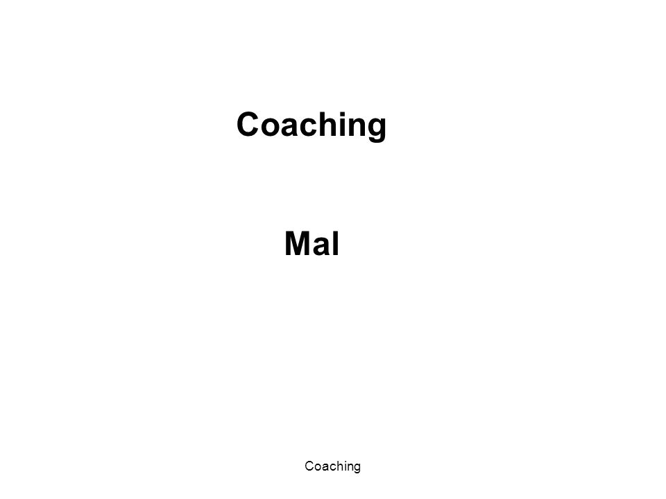Coaching Mal