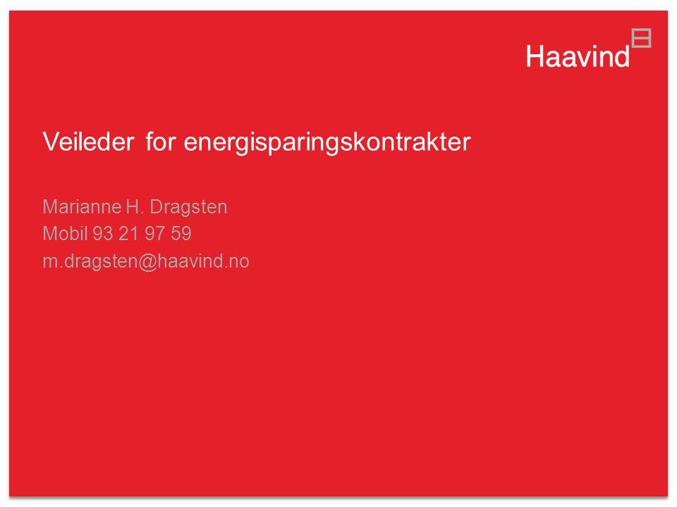 Veileder for energisparingskontrakter Marianne H. Dragsten Mobil 93 21 97 59 m.dragsten@haavind.no