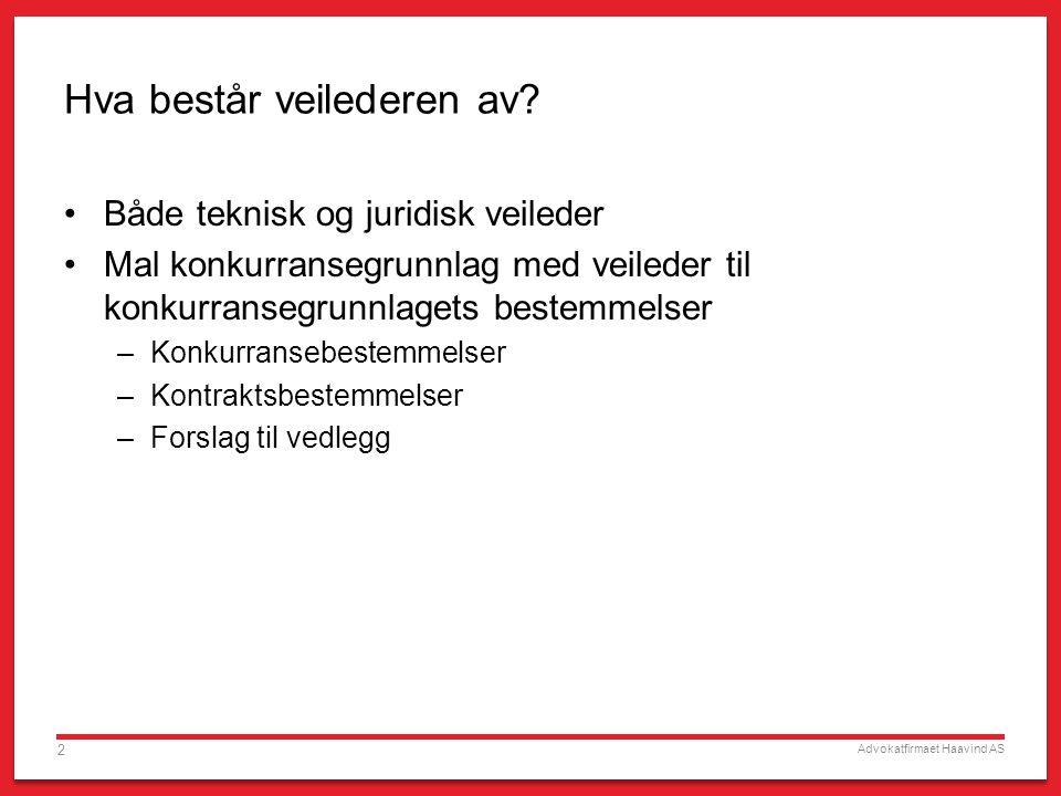 Advokatfirmaet Haavind AS 2 Hva består veilederen av.
