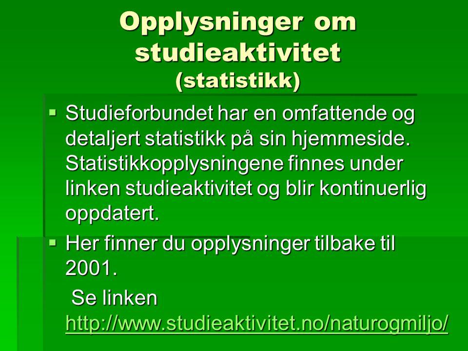 Opplysninger om studieaktivitet (statistikk)  Studieforbundet har en omfattende og detaljert statistikk på sin hjemmeside.
