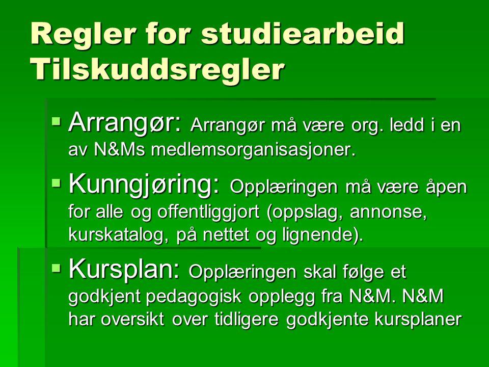 Regler for studiearbeid Tilskuddsregler  Arrangør: Arrangør må være org.