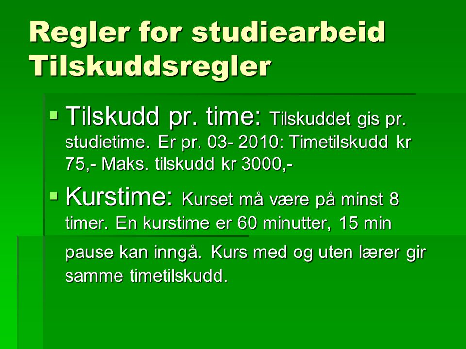 Regler for studiearbeid Tilskuddsregler  Tilskudd pr.