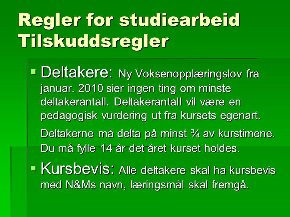 Regler for studiearbeid Tilskuddsregler  Deltakere: Ny Voksenopplæringslov fra januar.
