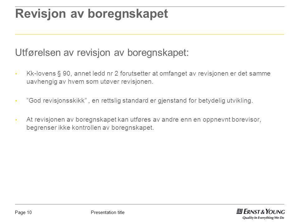 Presentation titlePage 10 Revisjon av boregnskapet Utførelsen av revisjon av boregnskapet: Kk-lovens § 90, annet ledd nr 2 forutsetter at omfanget av