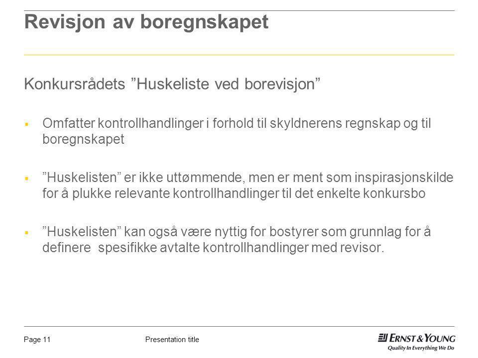 """Presentation titlePage 11 Revisjon av boregnskapet Konkursrådets """"Huskeliste ved borevisjon""""  Omfatter kontrollhandlinger i forhold til skyldnerens r"""