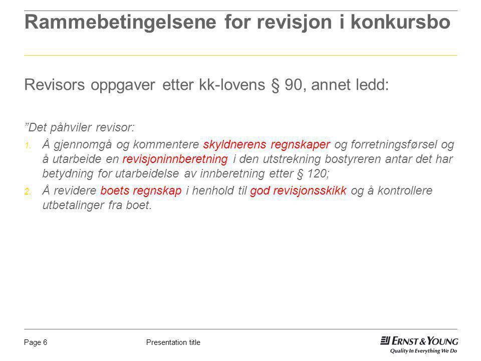 """Presentation titlePage 6 Rammebetingelsene for revisjon i konkursbo Revisors oppgaver etter kk-lovens § 90, annet ledd: """"Det påhviler revisor: 1. Å gj"""