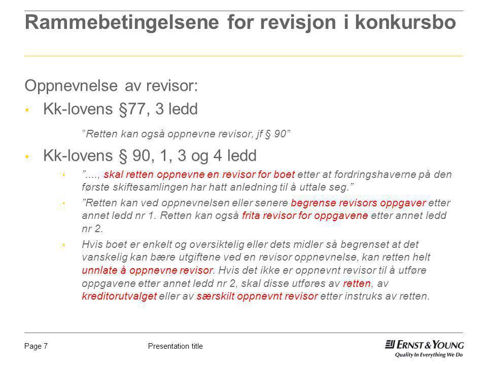 """Presentation titlePage 7 Rammebetingelsene for revisjon i konkursbo Oppnevnelse av revisor: Kk-lovens §77, 3 ledd """"Retten kan også oppnevne revisor, j"""