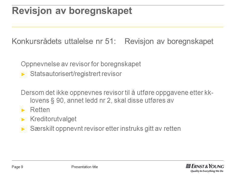 Presentation titlePage 9 Revisjon av boregnskapet Konkursrådets uttalelse nr 51: Revisjon av boregnskapet Oppnevnelse av revisor for boregnskapet ► St