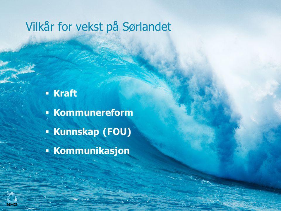 Vilkår for vekst på Sørlandet  Kraft  Kommunereform  Kunnskap (FOU)  Kommunikasjon 7