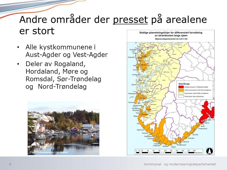 Kommunal- og moderniseringsdepartementet Norsk mal: To innholdsdeler - Sammenlikning Andre områder der presset på arealene er stort Alle kystkommunene