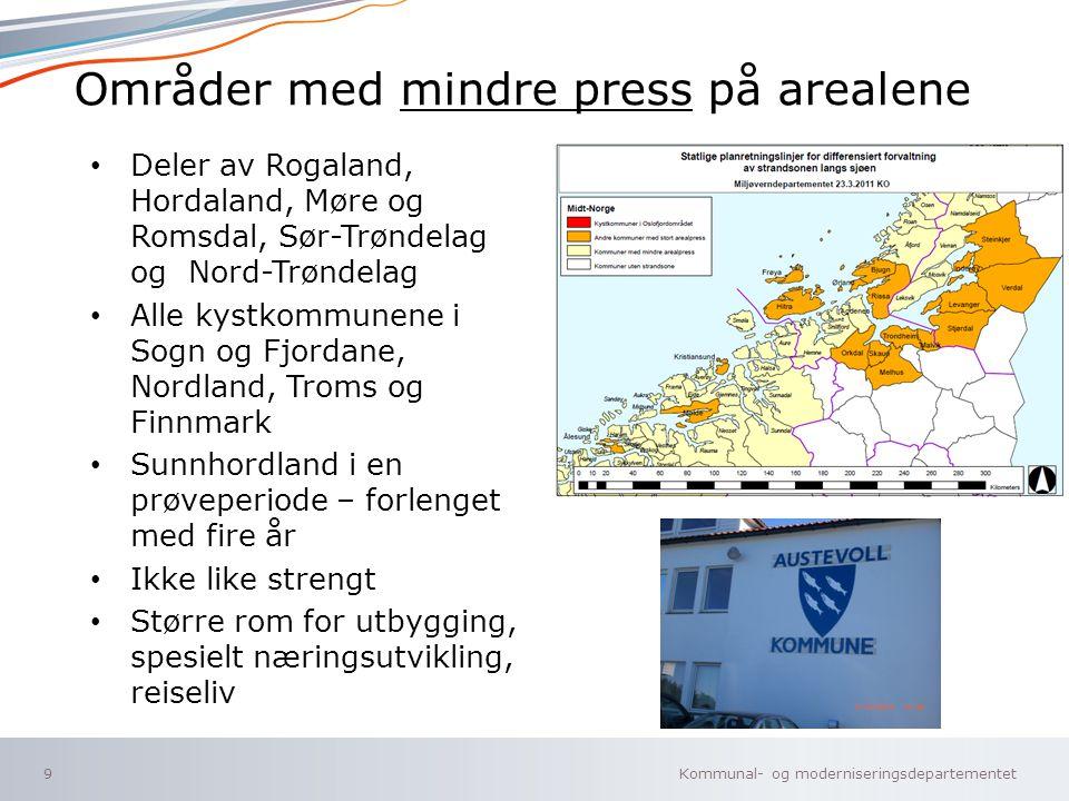 Kommunal- og moderniseringsdepartementet Norsk mal: To innholdsdeler - Sammenlikning Områder med mindre press på arealene Deler av Rogaland, Hordaland