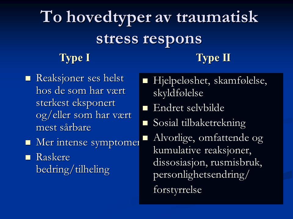 Reaksjonsmuligheter etter et traume TRAUME INTEGRERING/KOMPENSERING MESTRING SORGREAKSJON TILPASNINGS- AKUTT PTSD FORSTYRRELSE STRESSREAKSJON PatogeneseSalutogenese