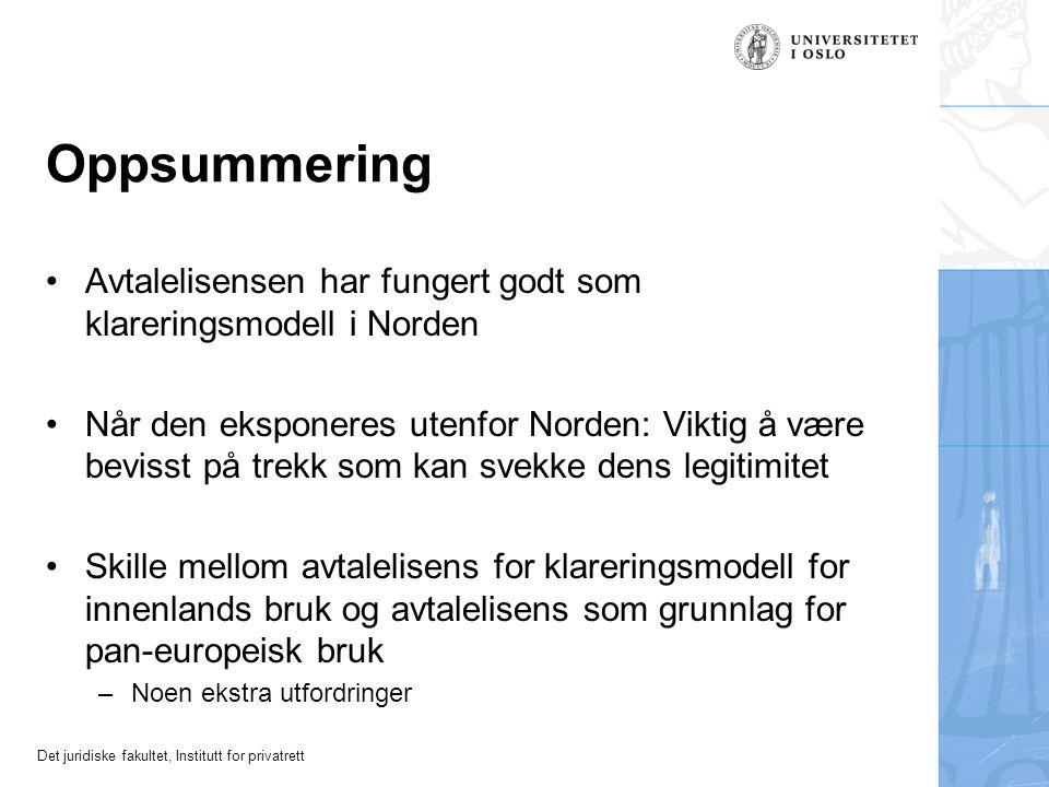 Det juridiske fakultet, Institutt for privatrett Oppsummering Avtalelisensen har fungert godt som klareringsmodell i Norden Når den eksponeres utenfor