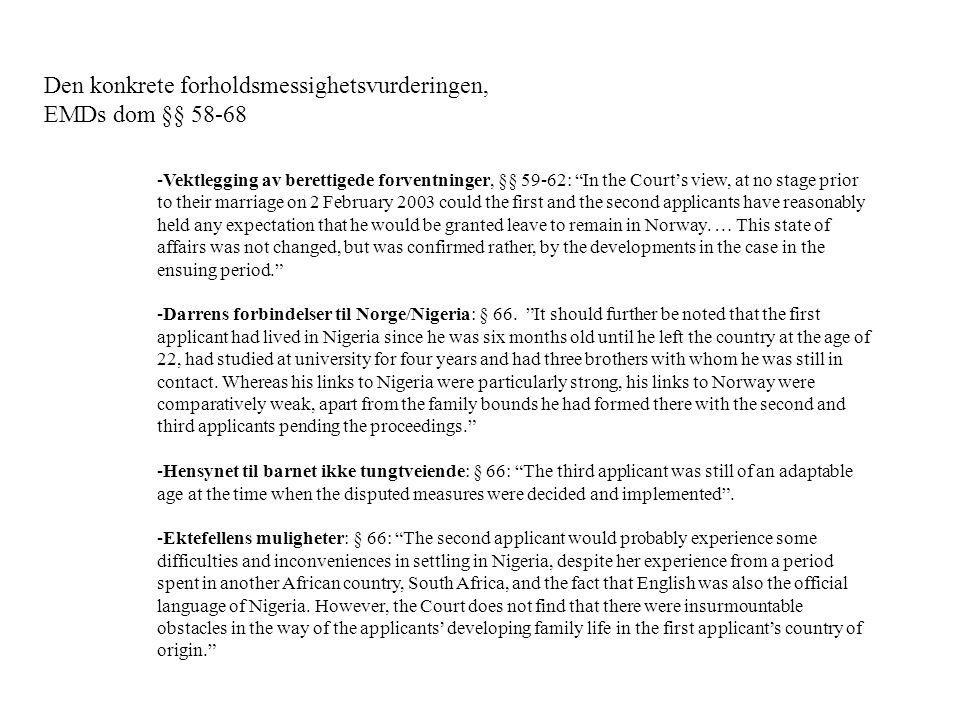 """Den konkrete forholdsmessighetsvurderingen, EMDs dom §§ 58-68 -Vektlegging av berettigede forventninger, §§ 59-62: """"In the Court's view, at no stage p"""