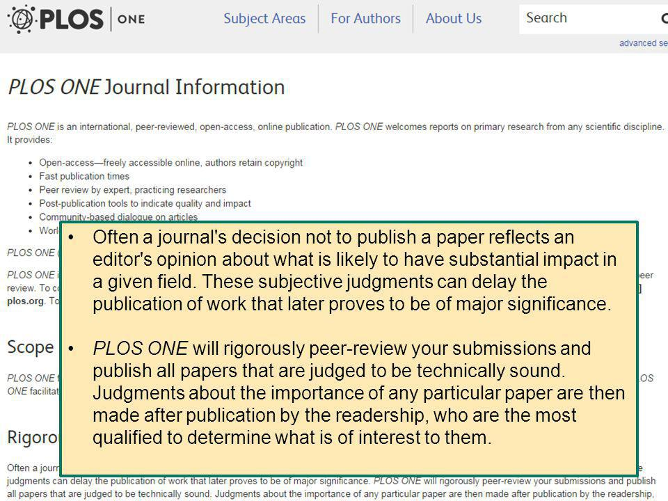 8 Often a journal s decision not to publish a paper reflects an editor s opinion about what is likely to have substantial impact in a given field.