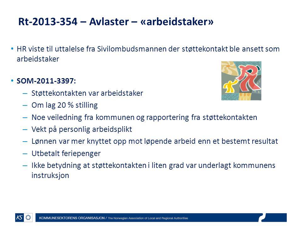 Rt-2013-354 – Avlaster – «arbeidstaker» HR viste til uttalelse fra Sivilombudsmannen der støttekontakt ble ansett som arbeidstaker SOM-2011-3397: – St