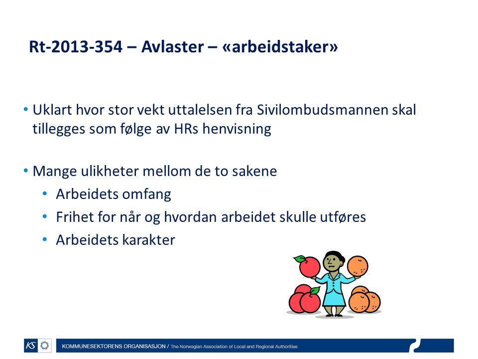 Rt-2013-354 – Avlaster – «arbeidstaker» Uklart hvor stor vekt uttalelsen fra Sivilombudsmannen skal tillegges som følge av HRs henvisning Mange ulikhe
