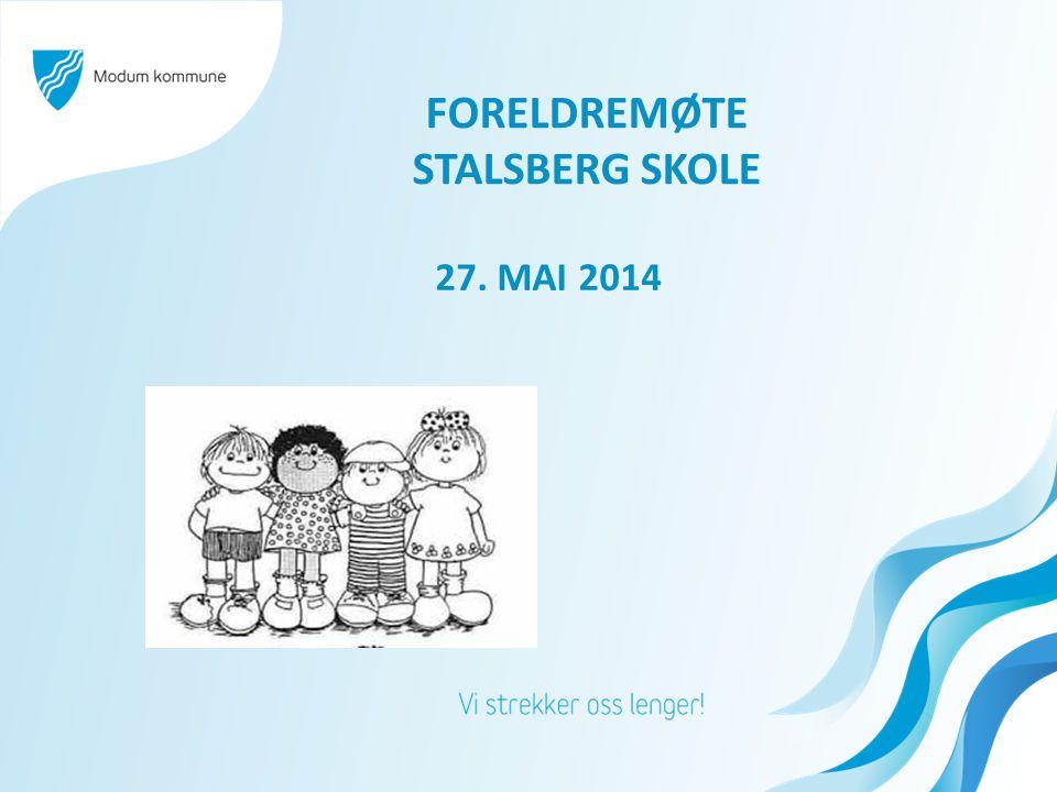FORELDREMØTE STALSBERG SKOLE 27. MAI 2014