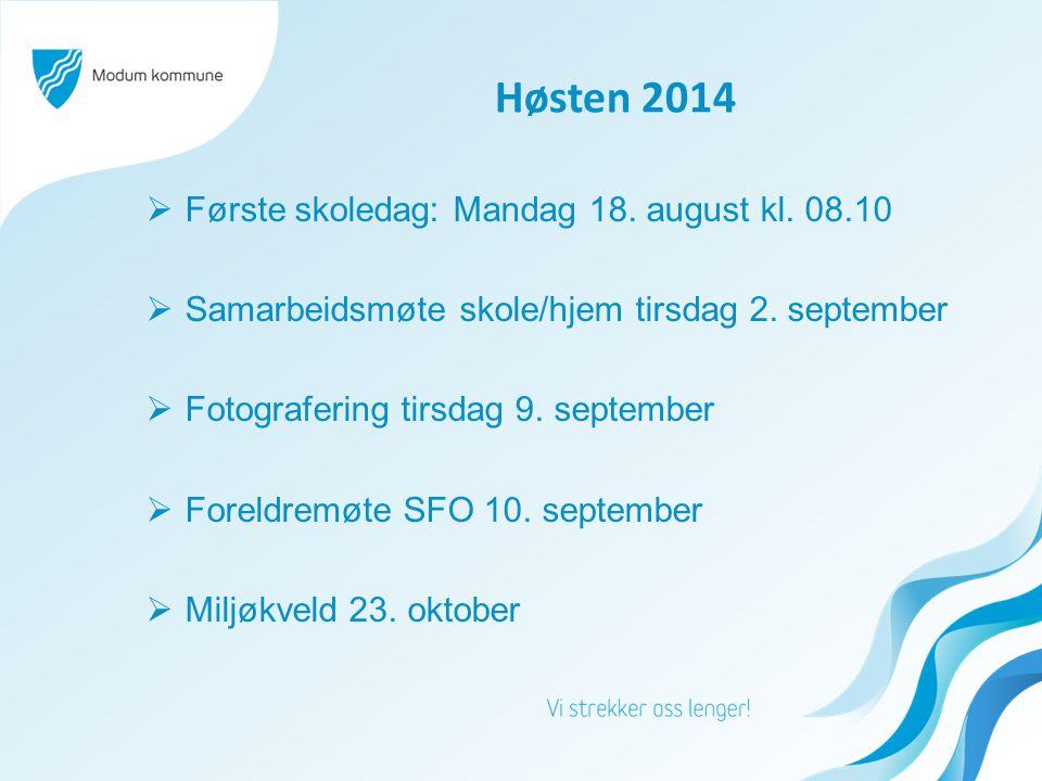 Høsten 2014  Første skoledag: Mandag 18.august kl.