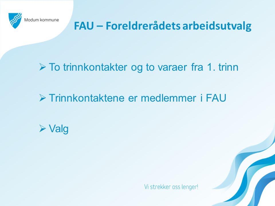 FAU – Foreldrerådets arbeidsutvalg  To trinnkontakter og to varaer fra 1.