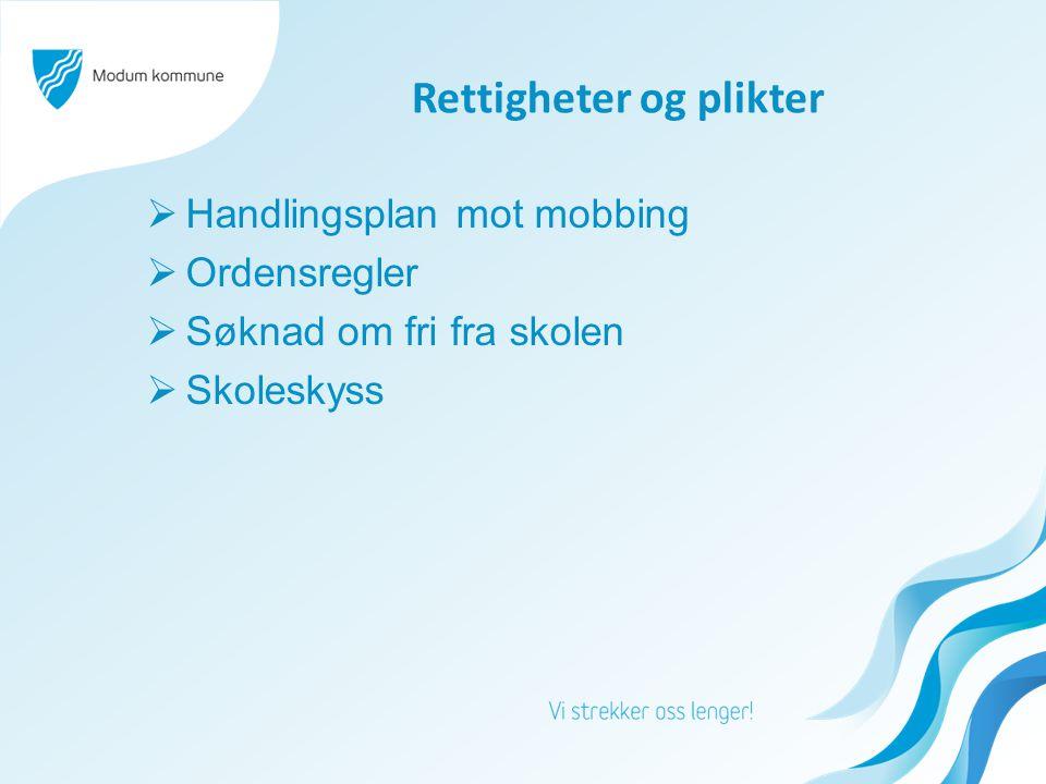 Rettigheter og plikter  Handlingsplan mot mobbing  Ordensregler  Søknad om fri fra skolen  Skoleskyss