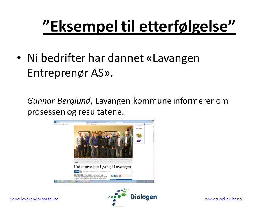 www.leverandorportal.nowww.leverandorportal.no www.supplierlist.nowww.supplierlist.no Eksempel til etterfølgelse Ni bedrifter har dannet «Lavangen Entreprenør AS».