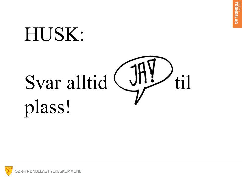 HUSK: Svar alltid til plass!