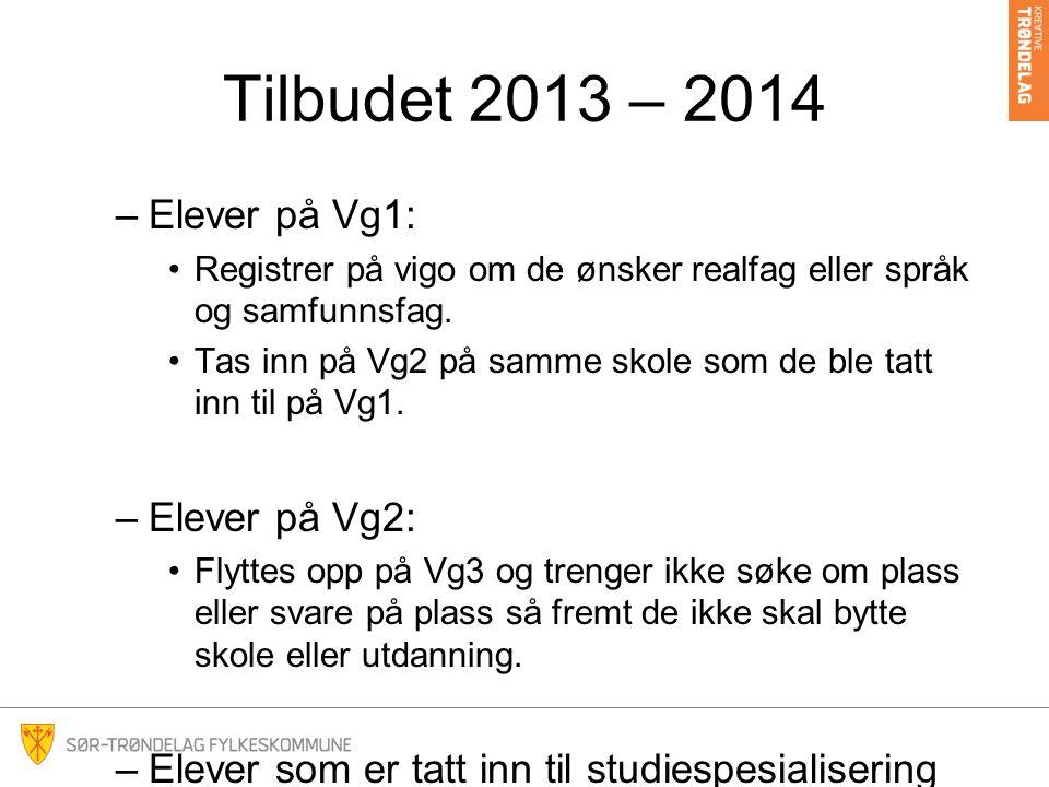 Tilbudet 2013 – 2014 –Elever på Vg1: Registrer på vigo om de ønsker realfag eller språk og samfunnsfag. Tas inn på Vg2 på samme skole som de ble tatt