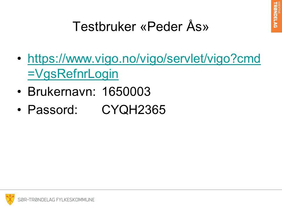Testbruker «Peder Ås» https://www.vigo.no/vigo/servlet/vigo?cmd =VgsRefnrLoginhttps://www.vigo.no/vigo/servlet/vigo?cmd =VgsRefnrLogin Brukernavn:1650