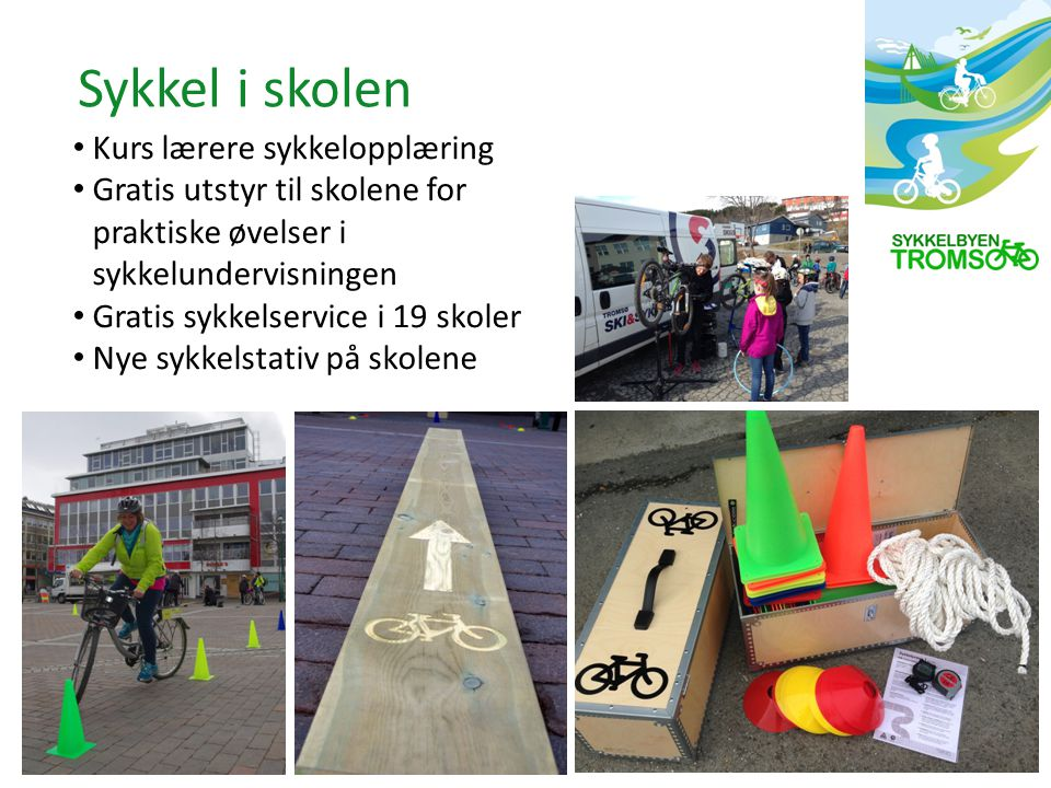 Kurs lærere sykkelopplæring Gratis utstyr til skolene for praktiske øvelser i sykkelundervisningen Gratis sykkelservice i 19 skoler Nye sykkelstativ på skolene Sykkel i skolen