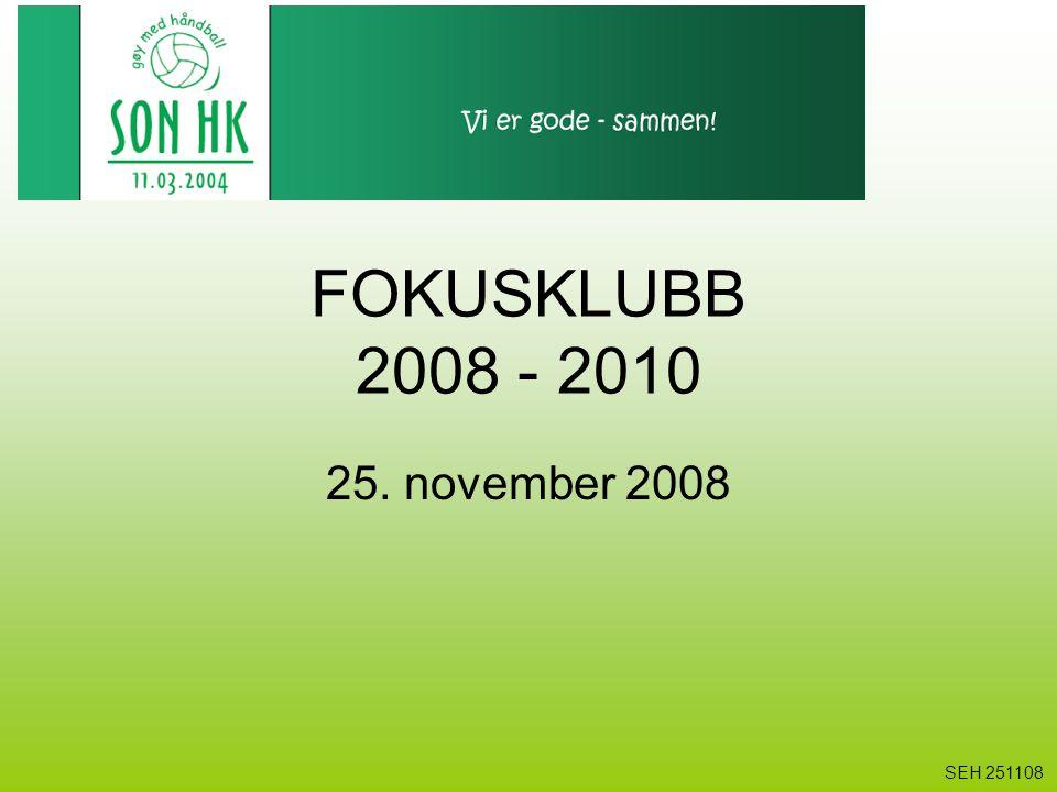 FOKUSKLUBB 2008 - 2010 25. november 2008 SEH 251108