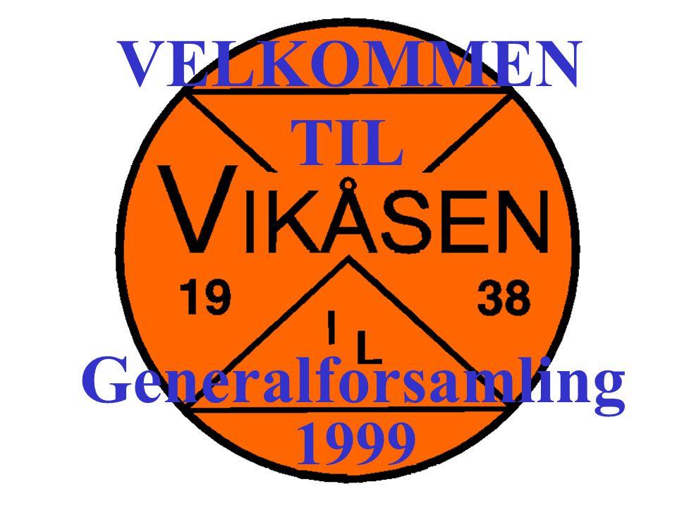 VELKOMMEN TIL Generalforsamling 1999