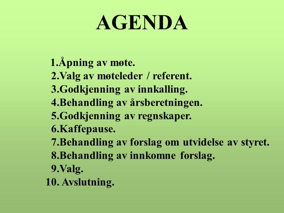 AGENDA 1.Åpning av møte. 2.Valg av møteleder / referent.