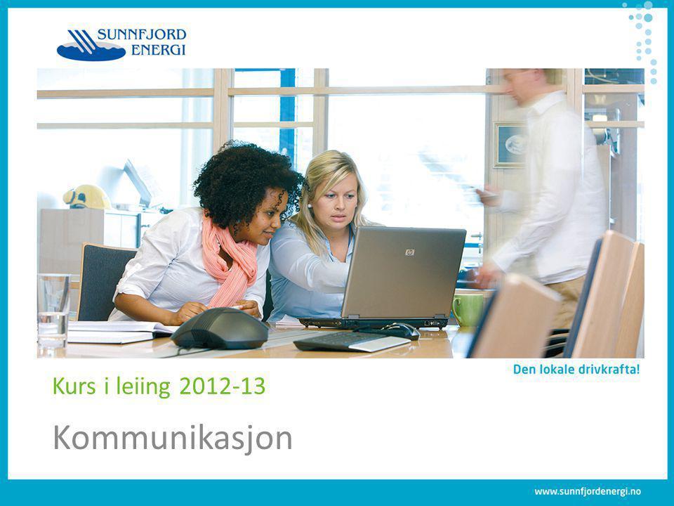 Kommunikasjon Kurs i leiing 2012-13