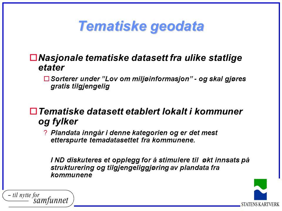 """Tematiske geodata oNasjonale tematiske datasett fra ulike statlige etater oSorterer under """"Lov om miljøinformasjon"""" - og skal gjøres gratis tilgjengel"""