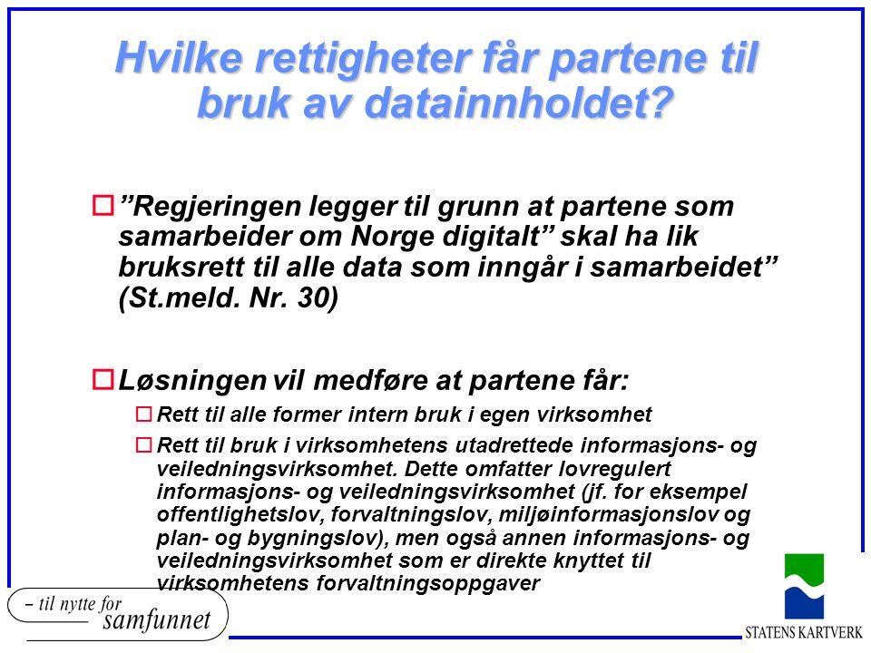 """Hvilke rettigheter får partene til bruk av datainnholdet? o""""Regjeringen legger til grunn at partene som samarbeider om Norge digitalt"""" skal ha lik bru"""